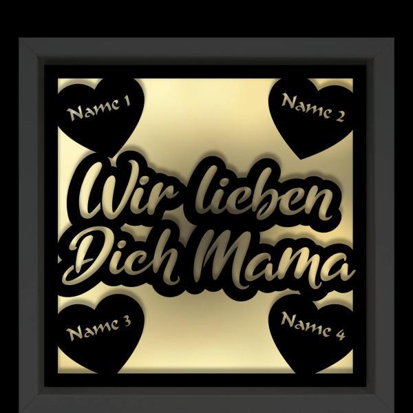 Wir lieben Dich Mama 3D Rahmen mit Beleuchtung